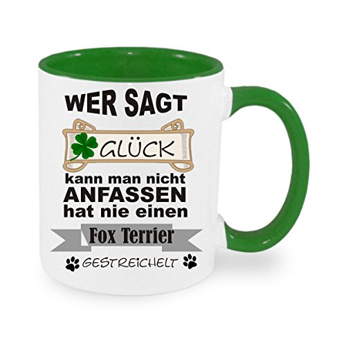 Wer sagt Glück kann man nicht anfassen hat nie einen Fox-Terrier gestreichelt - Kaffeetasse mit Motiv, bedruckte Tasse mit Sprüchen oder Bildern - auch individuelle Gestaltung nach Kundenwunsch (Fox Hat Terrier)