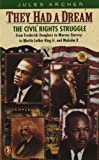 They Had a Dream: The Civil Rights Struggle from Frederick Douglass...MalcolmX (Epoch Biography)