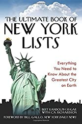 The Ultimate Book of New York Lists: Everything You Need to Know About the Greatest City on Earth by Bert Randolph Sugar (2009-11-15)