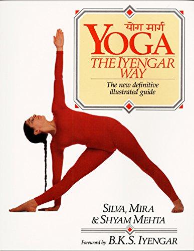 Yoga: The Iyengar Way por Silva Mehta
