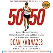 50/50: Secrets I Learned Running 50 Marathons in 50 Days - and How You Too Can Achieve Super Endurance!