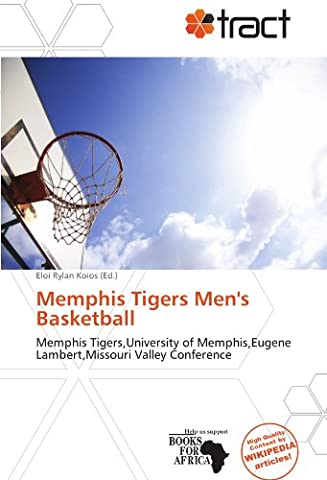 Memphis Tigers Men's Basketball: Memphis Tigers,University of Memphis,Eugene Lambert,Missouri Valley