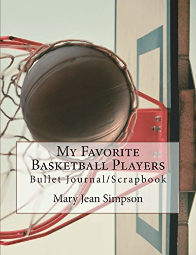 My Favorite Basketball Players: Bullet Journal/Scrapbook por Mary Jean Simpson