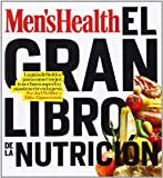 El gran libro de la nutrición: La guía definitiva para comer mejor, tener buen aspecto y mantenerte en tu peso
