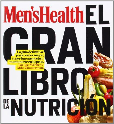 El Gran Libro De La Nutrición. La Guía Definitiva Para Comer Mejor, Tener Buen Aspecto Y Mantenerte En Tu Peso por Joel Webber