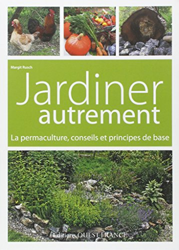 jardiner autrement la permaculture conseils et principes de base margit rusch les prix d. Black Bedroom Furniture Sets. Home Design Ideas