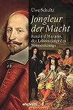 Jongleur der Macht: Kardinal Mazarin, der Lehrmeister des Sonnenkönigs - Uwe Schultz