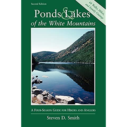 Ponds and Lakes of the White Mountains: A Four-Season Guide for Hikers and Anglers (Second Edition) 2nd edition by Smith, Steven D. (1998) Paperback