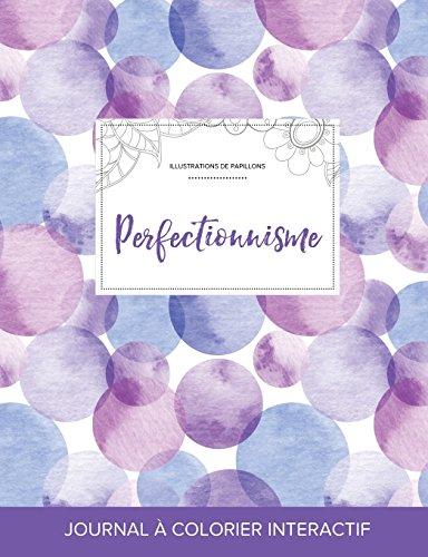 Journal de Coloration Adulte: Perfectionnisme (Illustrations de Papillons, Bulles Violettes) par Courtney Wegner