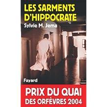 Les Sarments d'Hippocrate : Prix du quai des orfèvres 2004 (Romanesque)