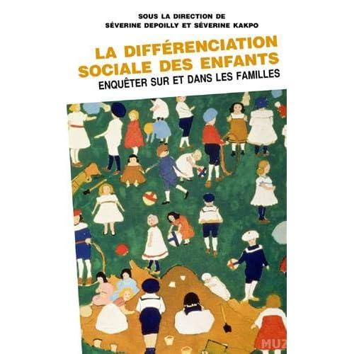 La différenciation sociale des enfants : Enquêter sur et dans les familles