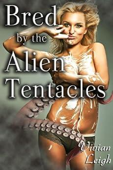 Bred by the Alien Tentacles (Pregnancy Lactation Fetish) (English Edition) par [Leigh, Vivian]