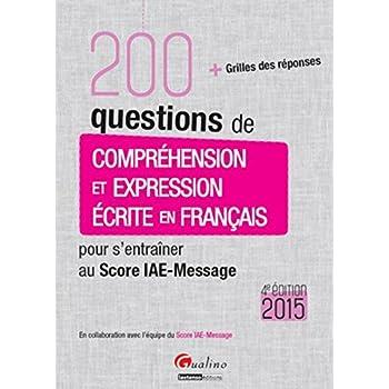 200 questions de Compréhension et Expression écrite en français pour s'entraîner au Score IAE-Messag