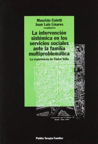 La intervención sistémica en los servicios sociales ante la familia multiproblem: La experiencia de Ciutat Vella (TERAPIA FAMILAR) por Juan Luis Linares