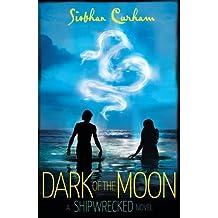 Dark of the Moon: A Shipwrecked novel