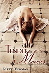 Tender Mercies by Kitty Thomas (2011-05-07)