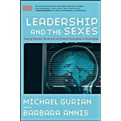 J-B US non-Franchise Leadership: Leadership and the Sexes: Using Gender Science to Create Success in Business