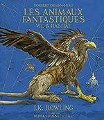Norbert Dragonneau:Les Animaux fantastiques - Vie et habitat de J. K. Rowling