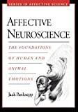 Affective Neuroscience: The Foundations of Human and Animal Emotions (Series in Affective Science) by Panksepp, Jaak (September 1, 2004) Paperback