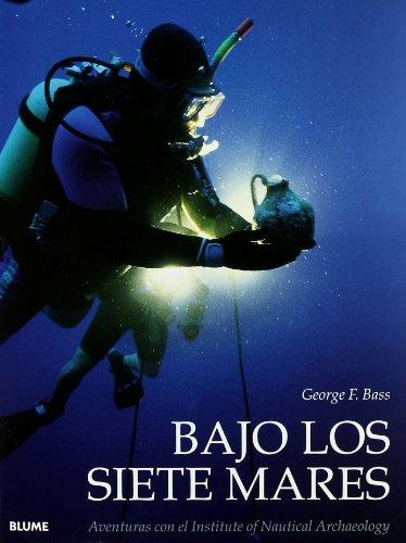 Bajo los siete mares por George F Bass