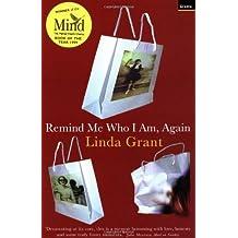 Remind Me Who I Am, Again by Linda Grant (1999-03-30)