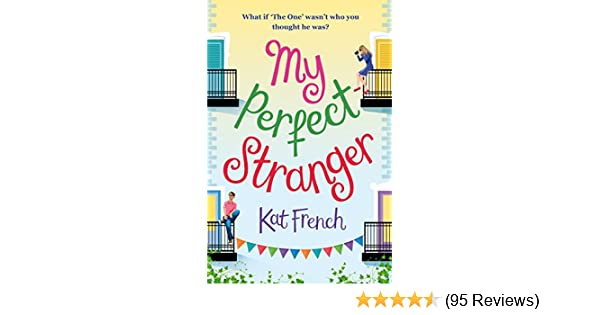 My perfect stranger a hilarious tale of looking for love ebook kat my perfect stranger a hilarious tale of looking for love ebook kat french amazon kindle store fandeluxe Gallery