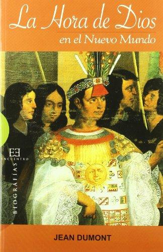 Descargar Libro La hora de Dios en el Nuevo Mundo: Nueva edición (Ensayo) de Jean Dumont
