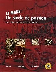 Le Mans : Un siècle de passion Coffret en 2 volumes