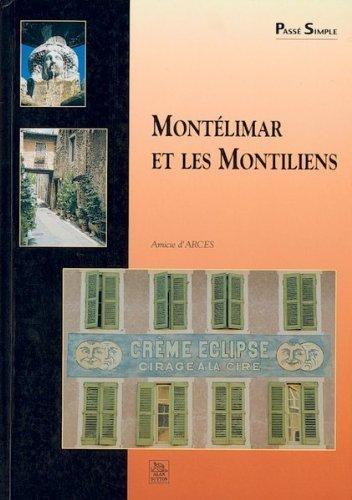 Montelimar et les montiliens de Amicie d' Arces (1 janvier 2001) Broch