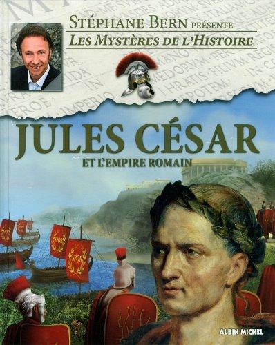 Jules César: et l'empire romain