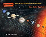 How Many Planets Circle the Sun? (Good Question! (Quality Paperback))
