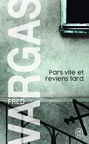 Pars vite et reviens tard par Fred Vargas