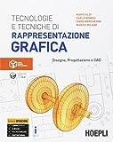 Tecnologie e tecniche di rappresentazione grafica. Disegno, progettazione e CAD. Per gli Ist. tecnici industriali. Con e-book. Con espansione online