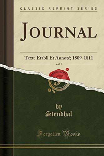 Journal, Vol. 3: Texte Établi Et Annoté; 1809-1811 (Classic Reprint) par Stendhal Stendhal