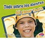 Todo Sobre los Dientes/All About Teeth (Dientes Sanos/Healthy Teeth) (Hardback)(English / Spanish) - Common