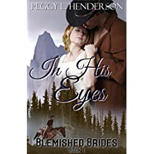 In His Eyes: Blemished Brides Book 1 (English Edition)