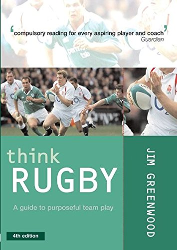 Think Rugby: A Guide to Purposeful Team Play por Jim Greenwood
