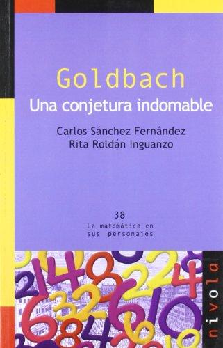 GOLDBACH. Una conjetura indomable (La matemática en sus personajes) - 9788492493449