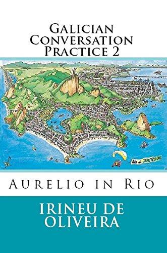 Galician Conversation Practice 2: Aurelio in Rio (Galician Edition) por Irineu De Oliveira jnr