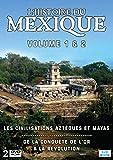 L'histoire du Mexique : Volume 1 & 2 - Les civilisations Aztèques et Mayas - De la conquête de l'or à la révolution