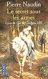 Cycle de Gui de Clairbois, tome 8 - Le secret sous les armes