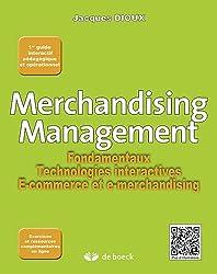 Merchandising Management : Fondamentaux, technologies interactives, e-commerce et e-merchandising