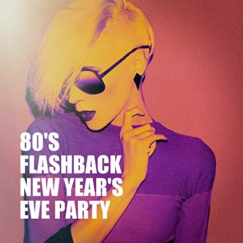 80's Flashback New Year's Eve Party (Year Eve Happy New)