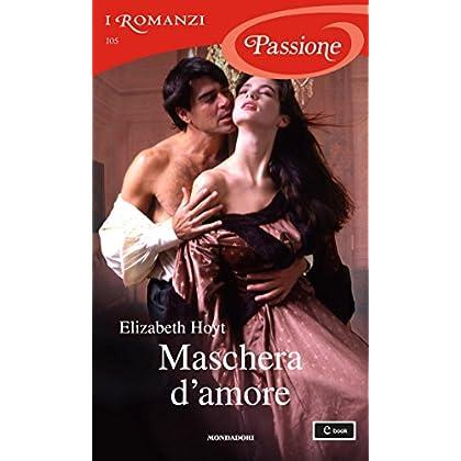 Maschera D'amore (I Romanzi Passione)