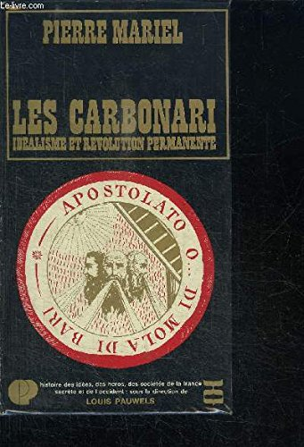 LES CARBONARI - IDEALISME ET REVOLUTION PERMANENTE