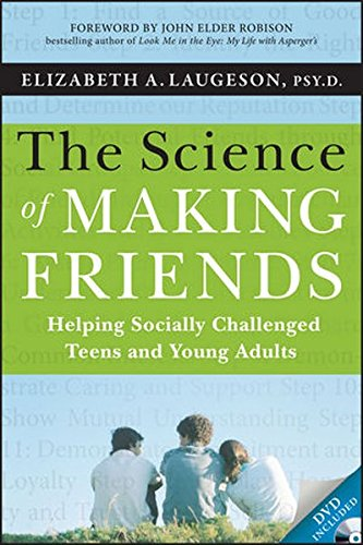 The Science of Making Friends: Helping Socially Challenged Teens and Young Adults (with DVD)