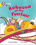 Rebecca at the Funfair: Band 03/Yellow (Collins Big Cat)
