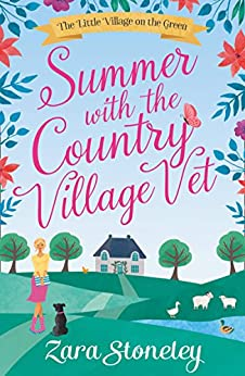 Summer with the Country Village Vet (The Little Village on the Green, Book 1) by [Stoneley, Zara]