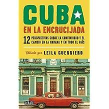Cuba en la encrucijada: Doce perspectivas sobre la continuidad y el cambio en La Habana