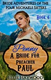 Penny: A Bride for Preacher Paul (Bride Adventures of the Four Michaels Sisters Book 4)